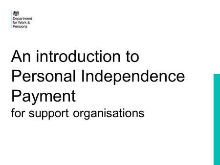 Aims and Objectives Introduction to Personal Independence Payment (PIP) Introduction to PIP Toolkit Assessment Criteria PIP Claim Form PIP Toolkit – About.