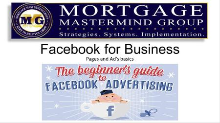 "Facebook for Business Pages and Ad's basics. Facebook has offered ""Business Pages"" since 2007 (just 1 year after it's release to any members 13 and older)"