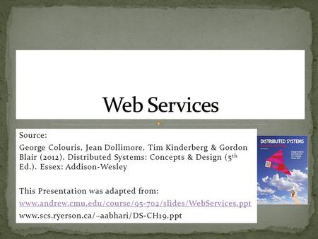 Source George Colouris Jean Dollimore Tim Kinderberg Gordon Blair 2012 Distributed Systems Concepts Design 5 Th Ed Essex Addison Wesley Ppt Download