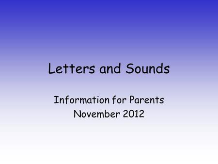 Information for Parents November 2012