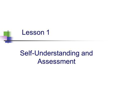 Self-Understanding and Assessment