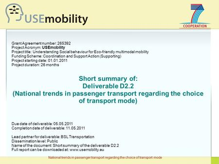National trends in passenger transport regarding the choice of transport mode Grant Agreement number: 265392 Project Acronym: USEmobility Project title: