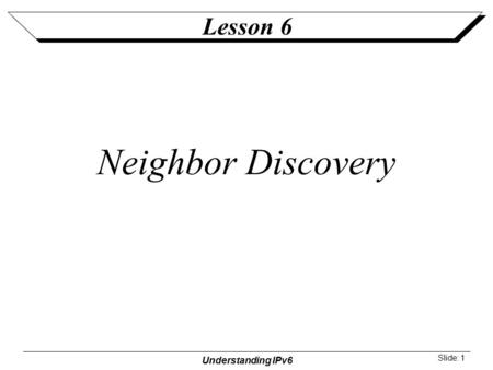 Lesson 6 Neighbor Discovery.