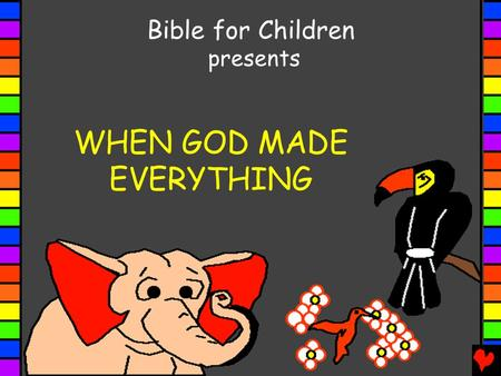 WHEN GOD MADE EVERYTHING