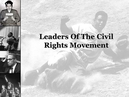 Leaders Of The Civil Rights Movement.