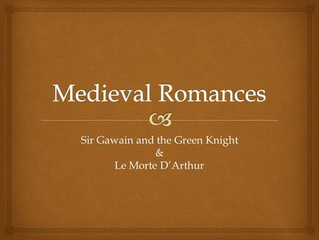 Sir Gawain and the Green Knight & Le Morte D'Arthur