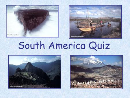 South America Quiz. 1. How many independent countries are on the continent of South America? A. 7 C. 15 B. 12 D. 18 Answer: B.
