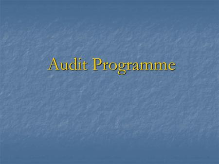 Audit Programme. Audit Assertions  As part of the planning stage, auditors need to prepare audit tests to test the account areas.  To assist the auditors.