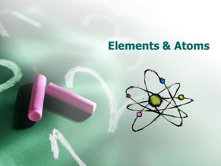 Elements & Atoms. An atom refresher Matter is anything that takes up space and has mass. All matter is made of atoms Atoms are the building blocks of.