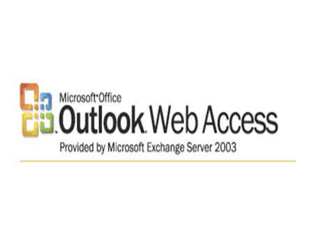 Outlook Web Access (OWA) is a web mail service of Microsoft Exchange; allow users to connect remotely via a Web browser OWA is used to access e-mail,