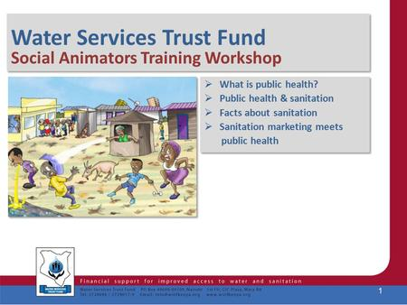 Water Services Trust Fund Social Animators Training Workshop Water Services Trust Fund Social Animators Training Workshop  What is public health?  Public.