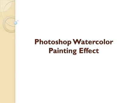 Photoshop Watercolor Painting Effect. Here's the image we will be using for this trick.