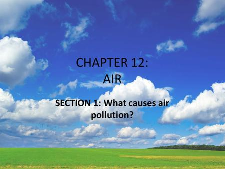 SECTION 1: What causes air pollution?