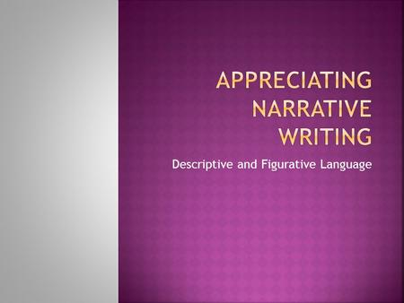 Appreciating Narrative Writing