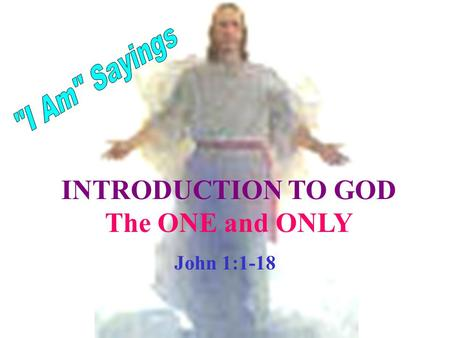 INTRODUCTION TO GOD The ONE and ONLY