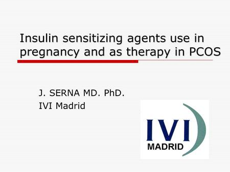 Insulin sensitizing agents use in pregnancy and as therapy in PCOS