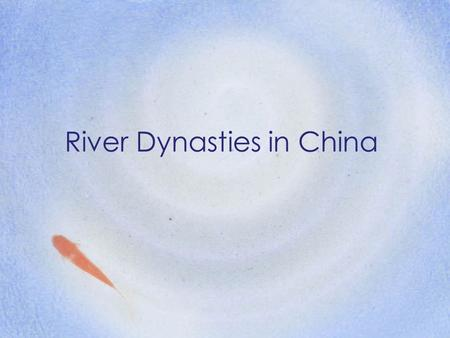 River Dynasties in China. The Geography of China Natural barriers isolated ancient China from all other civilizations. To the east were the Yellow Sea,