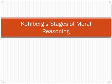 Kohlberg's Stages of Moral Reasoning. The theory concerns itself with the reasons or motivations behind an action, not the action itself—6 different people.