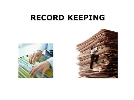 RECORD KEEPING. AIMS OF THE TRAINING GUIDE This training guide explains:- Why we keep records Our responsibilities What records do we need to keep Penalties.