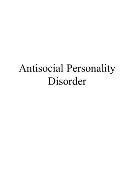antisocial personality disorders and criminal behavior Suggests that people with antisocial personality disorder (aspd) may be more prone to alcohol- related aggression than people without aspd as a group, people with aspd have higher rates of.