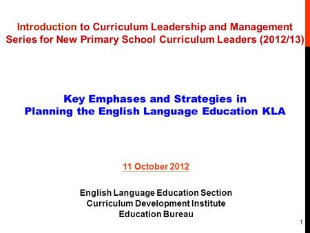 Introduction to Curriculum Leadership and Management Series for New Primary School Curriculum Leaders (2012/13) Key Emphases and Strategies in Planning.
