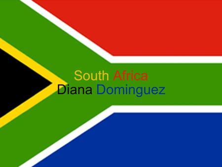 South Africa Diana Dominguez. Basic Facts Official Name: Republic of South Africa Total area: 470,462 square miles –About 1/8 th the size of the U.S.