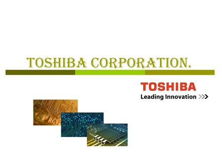 Toshiba Corporation.. Semiconductor  A semiconductor is a material that has electrical conductivity between those of a conductor and an insulator. 