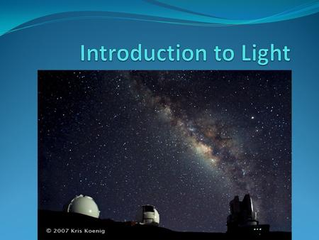 Introduction to Light.