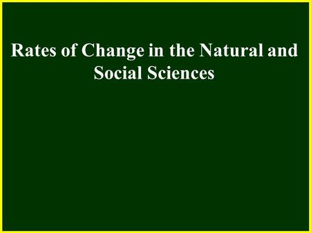 Rates Of Change In The Natural And Social Sciences Calculus