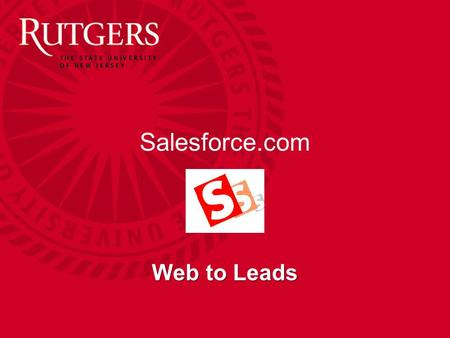 Salesforce.com Web to Leads. Unit Name Web to Leads A web to lead provides users the ability to gather information from their website visitors which automatically.