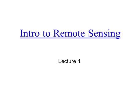 Intro to Remote Sensing