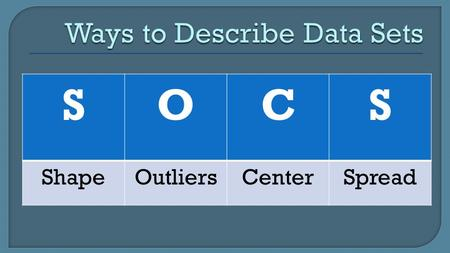 Ways to Describe Data Sets
