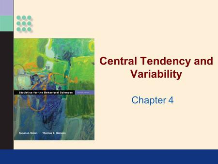 Central Tendency and Variability Chapter 4. Central Tendency >Mean: arithmetic average Add up all scores, divide by number of scores >Median: middle score.