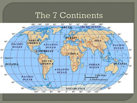 The 7 Continents.