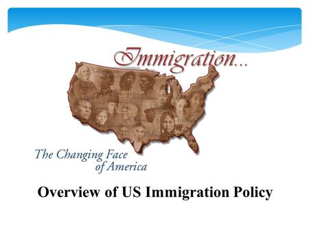 Overview of US Immigration Policy. US immigration law is complex, with many different categories for different kinds of people.