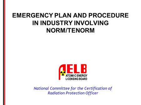 EMERGENCY PLAN AND PROCEDURE IN INDUSTRY INVOLVING NORM/TENORM