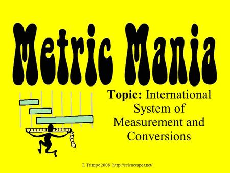 Topic: International System of Measurement and Conversions