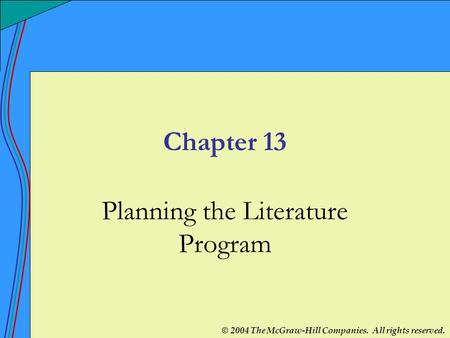 © 2004 The McGraw-Hill Companies. All rights reserved. Chapter 13 Planning the Literature Program.