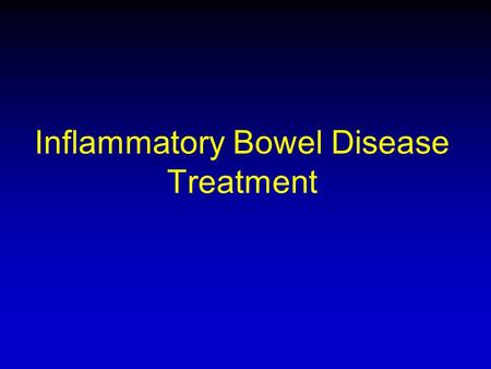 Inflammatory Bowel Disease Treatment. Epidemiology Clinical Laboratory Imaging Pathology Response to treatment IBD.