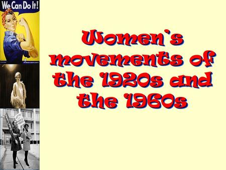 Women's movements of the 1920s and the 1960s