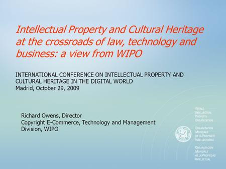 Intellectual Property and Cultural Heritage at the crossroads of law, technology and business: a view from WIPO INTERNATIONAL CONFERENCE ON INTELLECTUAL.