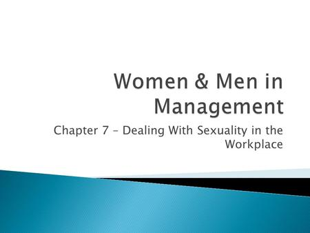 Chapter 7 – Dealing With Sexuality in the Workplace.