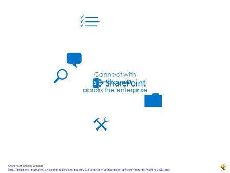 Connect with employees across the enterprise SharePoint Official Website: