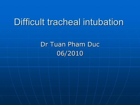 Difficult tracheal intubation