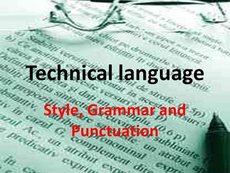 Style, Grammar and Punctuation