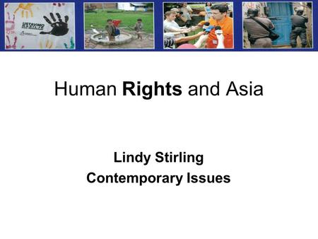 Human Rights and Asia Lindy Stirling Contemporary Issues.