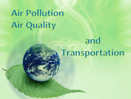 Air Pollution Air pollution happens when gases and particles enter the air. Burning is the greatest source of air pollution Coal, oil and natural gas,