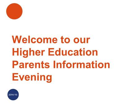 Welcome to our Higher Education Parents Information Evening.