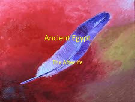 Ancient Egypt The Afterlife. Essential Standard Clarifying Objective.