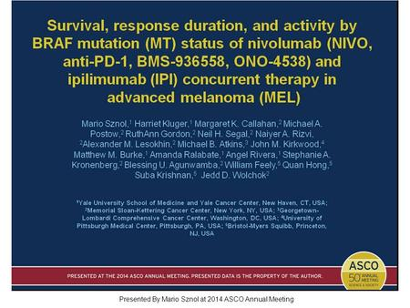 Survival, response duration, and activity by BRAF mutation (MT) status of nivolumab (NIVO, anti-PD-1, BMS-936558, ONO-4538) and ipilimumab (IPI) concurrent.